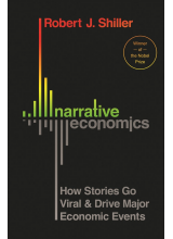 Robert J. Shiller | Narrative Economics: How Stories Go Viral and Drive Major Economic Events