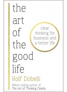 Ролф Добели | The Art of The Good Life