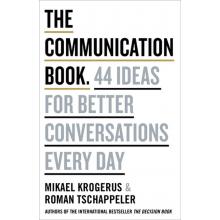 Roman Tschappeler | The Communication Book: 44 Ideas for Better Conversations Every Day