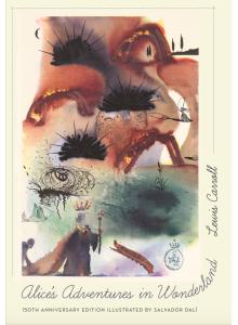 Salvador Dali   Lewis Carroll   Alice's Adventures in Wonderland: 150th Anniversary Edition