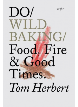 Tom Herbert | Do Wild Baking: Food, Fire and Good Times