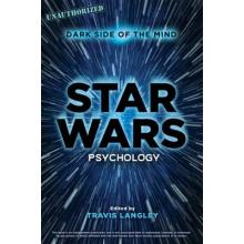 Travis Langley   Star Wars Psychology: Dark Side of the Mind