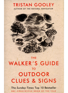 Tristan Gooley | The Walker's Guide to Outdoor Clues and Signs