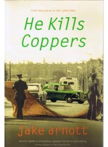 Jake Arnott | He Kills Coppers