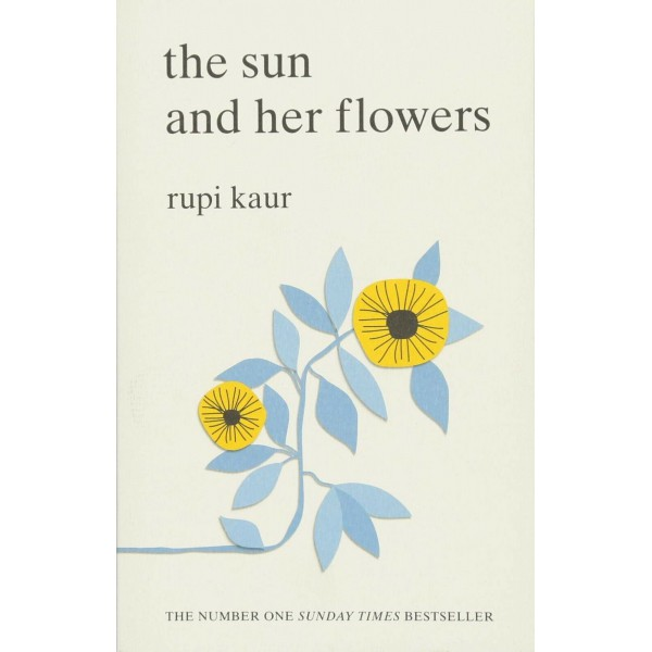 Rupi Kaur | The Sun and Her Flowers 1
