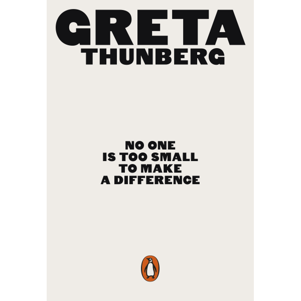 Greta Thunberg | No One is Too Small to Make a Difference 1