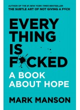 Mark Manson | Everything is Fucked