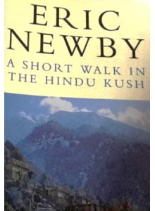 Eric Newby | A Short Walk In The Hindu Kush