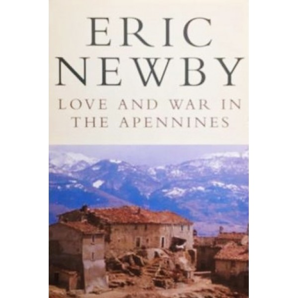 Eric Newby | Love and War in The Apennines 1
