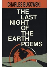 Чарлз Буковски | The last night of the earth poems - поезия