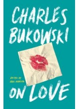 Чарлз Буковски | On love - поезия