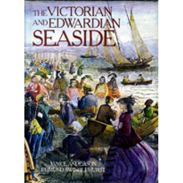 Edmund Swinglehurst | The Victorian and Edwardian seadside 1