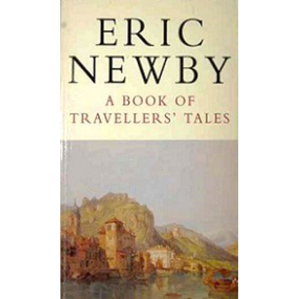 Eric Newby   A Book Of Travellers Tales 1