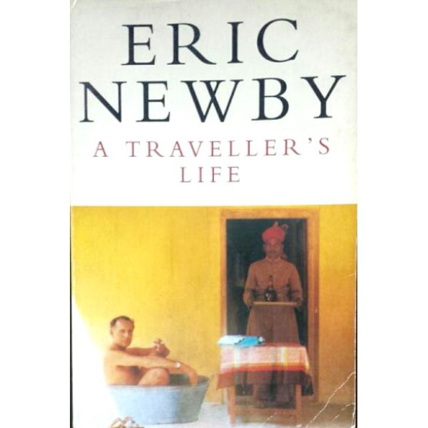 Eric Newby | A Travellers Life 1
