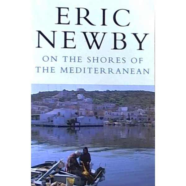 Eric Newby | On The Shores of The Mediterranean - Picador Books 1