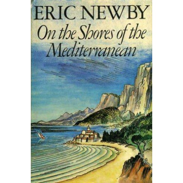 Eric Newby   On The Shores of The Mediterranean 1