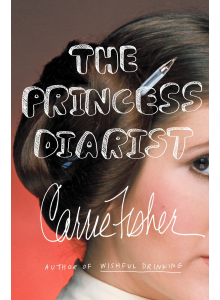 Carrie Fisher | The Princess Diarist