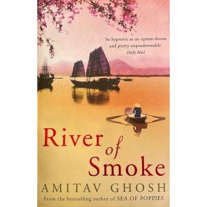 Амитав Гхош | River of Smoke