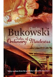 Чарлс Буковски   Любовни истории на обикновената лудост
