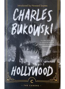 Чарлз Буковски | Холивуд