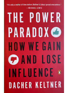 Dacher Keltner | The Power Paradox: How We Gain and Lose Influence