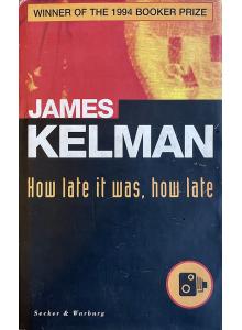Джеймс Келман | How Late It Was, How Late
