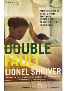 Lionel Shriver | Double Fault
