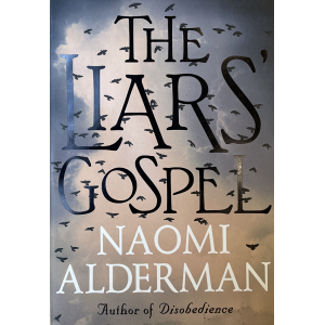 Наоми Алдерман   The Liars Gospel
