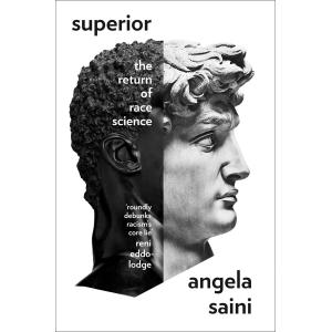 Превъзходство: Завръщане към расовата наука   Анжела Сайни