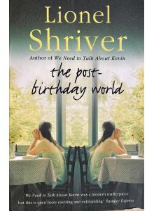 Лайънел Шрайвър | The Post-Birthday World