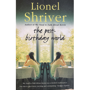 Лайънел Шрайвър   The Post-Birthday World