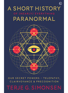 A short history of nearly everything paranormal | Terje G Simonsen