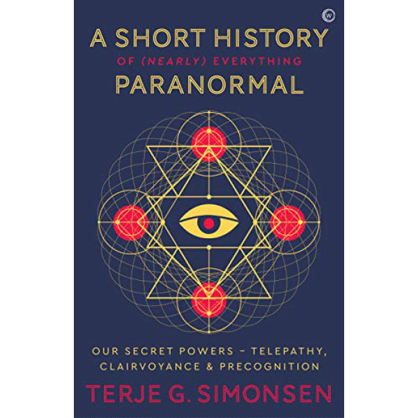 A short history of nearly everything paranormal | Terje G Simonsen 1