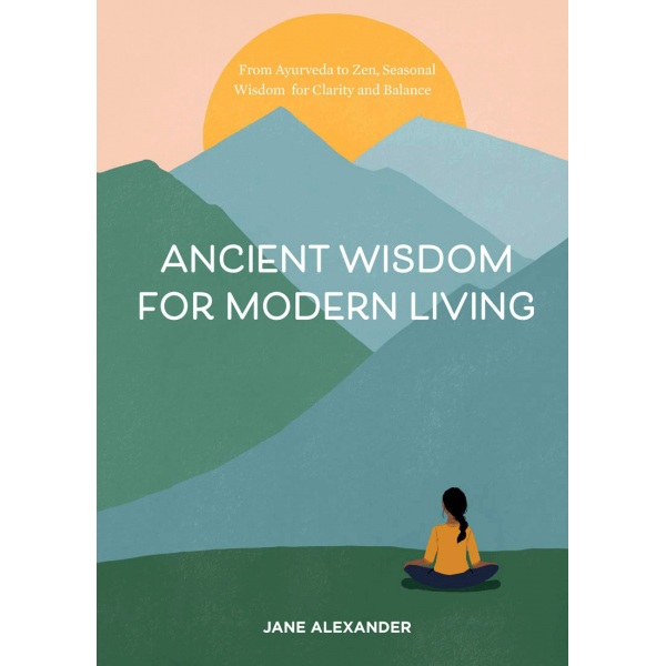 Ancient wisdom for modern living | Jane Alexander 1
