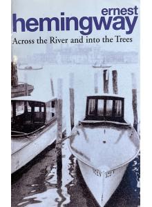 Ърнест Хемингуей | Отвъд реката, сред дърветата
