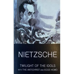 "Friedrich Nietzsche | ""Twilight of the Idols"""