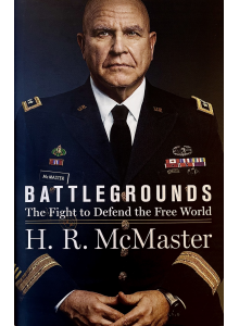 Herbert R. McMaster | Battlegrounds: The Fight to Defend the Free World