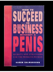 Карън Салмансън   Как да успеем в бизнеса без пенис