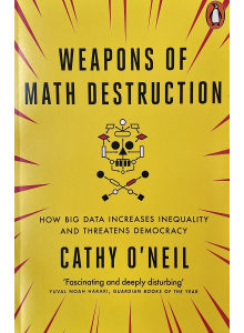 Cathy O'Neil | Weapons of math destruction