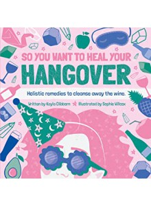 BOOKIH17 Giftbook Kayla Clibborn - So You Want to Heal Your Hangover