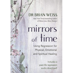Mirrors of Time   Dr Brian Weiss