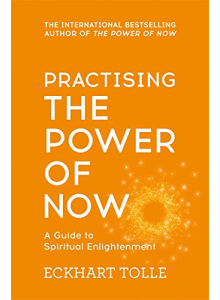 Practising the Power of Now | Eckhart Tolle