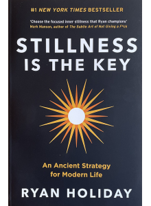 Ryan Holiday | Stillness is the key