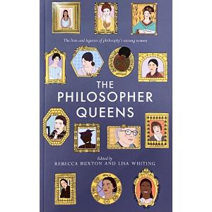 """Ребека Бъкстън, Лиза Уайтинг   """"Кралиците на философията"""""""