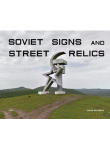 Soviet Signs and Street Relics | Jason Guilbeau