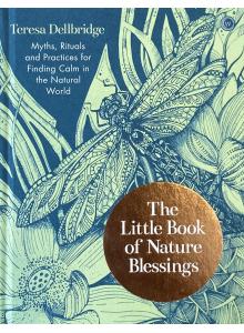 Teresa Dellbridge | The Little Book of Nature Blessings: