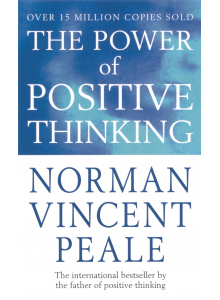 The Power of Positive Thinking | Norman Vincent Peale