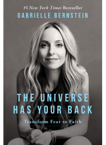 The Universe has your back | Gabrielle Bernstein