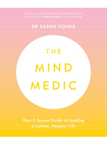 The mind medic | Dr Sarah Vohra