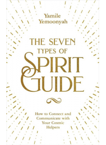 The seven types of Spirit Guide | Yamile Yemoonyah